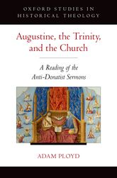 Augustine, the Trinity, and the ChurchA Reading of the Anti-Donatist Sermons$