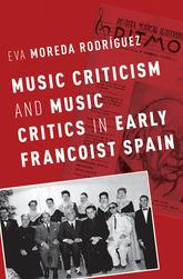 Music Criticism and Music Critics in Early Francoist Spain$