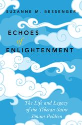 Echoes of EnlightenmentThe Life and Legacy of Sonam Peldren$