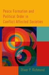 Peace Formation and Political Order in Conflict Affected Societies$