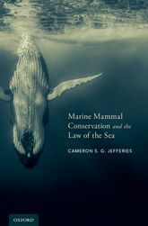 Marine Mammal Conservation and the Law of the Sea$