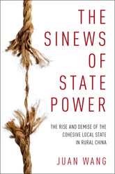 The Sinews of State PowerThe Rise and Demise of The Cohesive Local State in Rural China$