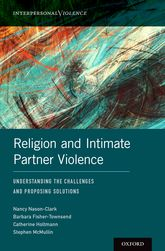 Religion and Intimate Partner ViolenceUnderstanding the Challenges and Proposing Solutions$