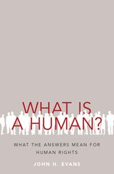What Is a Human?What the Answers Mean for Human Rights$
