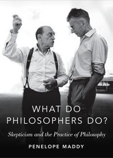 What do Philosophers Do?Skepticism and the Practice of Philosophy$
