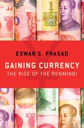 Gaining CurrencyThe Rise of the Renminbi$