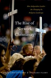 The Rise of Network ChristianityHow Independent Leaders Are Changing the Religious Landscape$