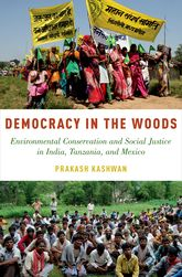 Democracy in the WoodsEnvironmental Conservation and Social Justice in India, Tanzania, and Mexico$