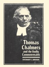 Thomas Chalmers and the Godly Commonwealth in Scotland$