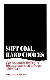 Soft Coal, Hard ChoicesThe Economic Welfare of Bituminous Coal Miners, 1890-1930$