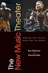 The New Music TheaterSeeing the Voice, Hearing the Body$