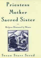 Priestess, Mother, Sacred SisterReligions Dominated by Women$