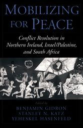 Mobilizing for PeaceConflict Resolution in Northern Ireland, South Africa, and Israel/Palestine$