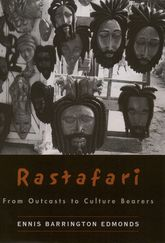 RastafariFrom Outcasts to Culture Bearers$