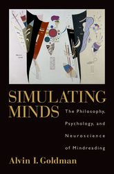 Simulating MindsThe Philosophy, Psychology, and Neuroscience of Mindreading$