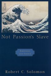 Not Passion's SlaveEmotions and Choice$