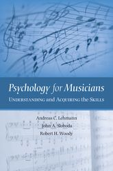Psychology for MusiciansUnderstanding and Acquiring the Skills$