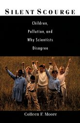 Silent ScourgeChildren, Pollution, and Why Scientists Disagree$