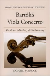 Bartók's Viola ConcertoThe Remarkable Story of His Swansong$