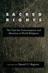 Sacred RightsThe Case for Contraception and Abortion in World Religions$