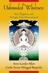 Unbounded WholenessBon, Dzogchen, and the Logic of the Nonconceptual$