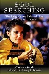 Soul SearchingThe Religious and Spiritual Lives of American Teenagers$