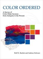 Color OrderedA Survey of Color Order Systems from Antiquity to the Present$
