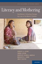 Literacy and MotheringHow Women's Schooling Changes the Lives of the World's Children$