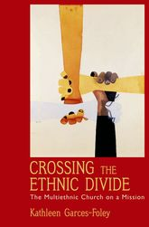 Crossing the Ethnic DivideThe Multiethnic Church on a Mission$