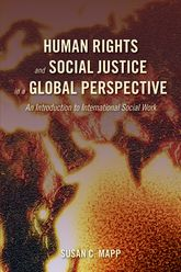 Human Rights and Social Justice in a Global PerspectiveAn Introduction to International Social Work$