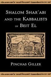 Shalom Shar'abi and the Kabbalists of Beit El$