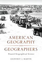 American Geography and GeographersToward Geographical Science$