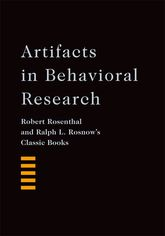 Artifacts in Behavioral ResearchRobert Rosenthal and Ralph L. Rosnow's Classic Books$