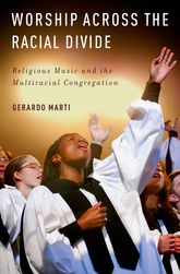 Worship across the Racial DivideReligious Music and the Multiracial Congregation$