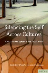 Silencing the Self Across CulturesDepression and Gender in the Social World$