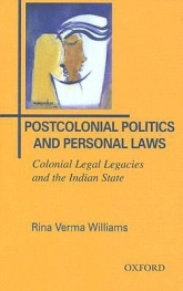 Postcolonial Politics and Personal LawsColonial Legal Legacies and the Indian State$