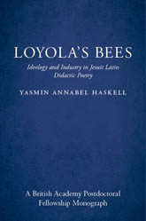 Loyola's Bees: Ideology and Industry in Jesuit Latin Didactic Poetry