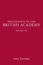 Proceedings of the British Academy Volume 125, 2003 Lectures$