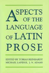 Aspects of the Language of Latin Prose | British Academy Scholarship Online