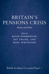 Britain's Pensions Crisis – History and Policy - British Academy Scholarship Online
