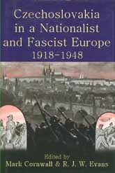 Czechoslovakia in a Nationalist and Fascist Europe, 1918–1948 | British Academy Scholarship Online