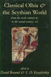 Classical Olbia and the Scythian World: From the Sixth Century BC to the Second Century AD