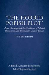 'The Horrid Popish Plot': Roger L'Estrange and the Circulation of Political Discourse in Late Seventeenth-Century London