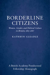 Borderline Citizens: Women, Gender and Political Culture in Britain, 1815-1867