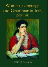 Women, Language and Grammar in Italy, 1500-1900$