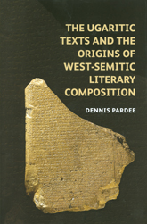 The Ugaritic Texts and the Origins of West-Semitic Literary Composition - British Academy Scholarship Online