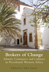 Brokers of ChangeAtlantic Commerce and Cultures in Pre-Colonial Western Africa$