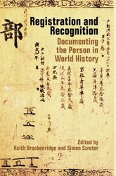 Registration and Recognition: Documenting the Person in World History