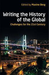 Writing the History of the Global: Challenges for the Twenty-First Century