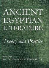 Ancient Egyptian Literature – Theory and Practice - British Academy Scholarship Online
